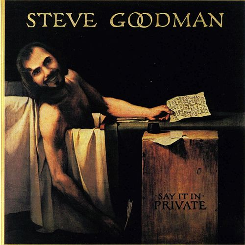 Say It In Private von Steve Goodman