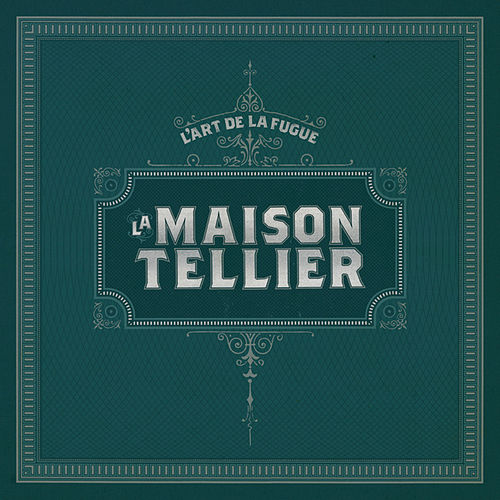 L'Art de la Fugue by La Maison Tellier