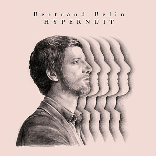 Hypernuit (Deluxe Edition) von Bertrand Belin