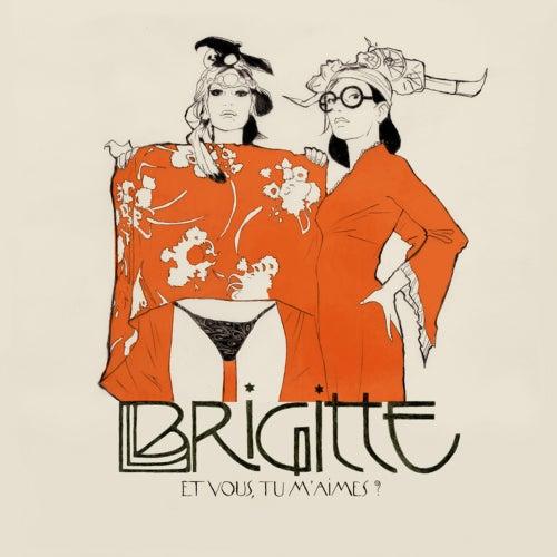 Et vous, tu m'aimes ? de Brigitte