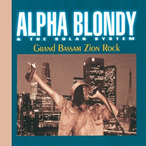 Grand Bassam Zion Rock - Remastered Edition von Alpha Blondy