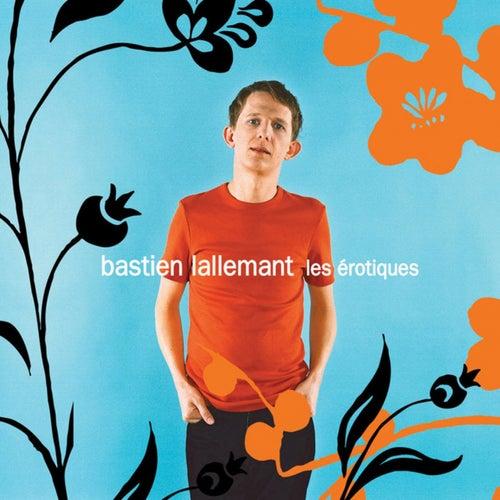 Les érotiques by Bastien Lallemant