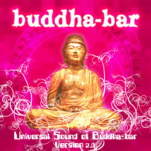 Universal Sound of Buddha Bar Version 2.0 von Buddha-Bar