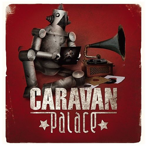 Caravan Palace von Caravan Palace