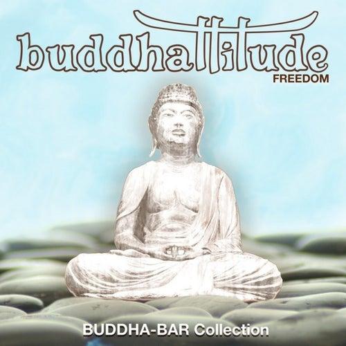 Buddhattitude Freedom by Buddha-Bar