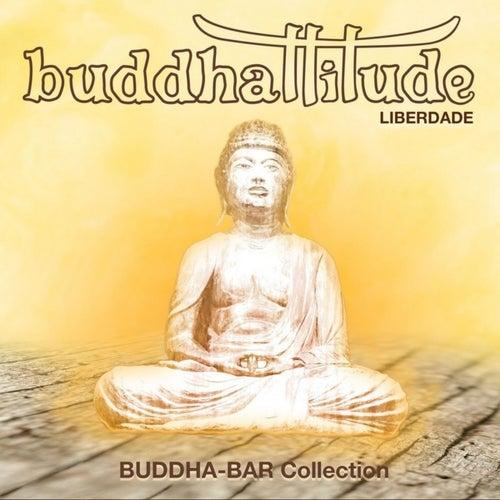 Buddhattitude Liberdade by Buddha-Bar