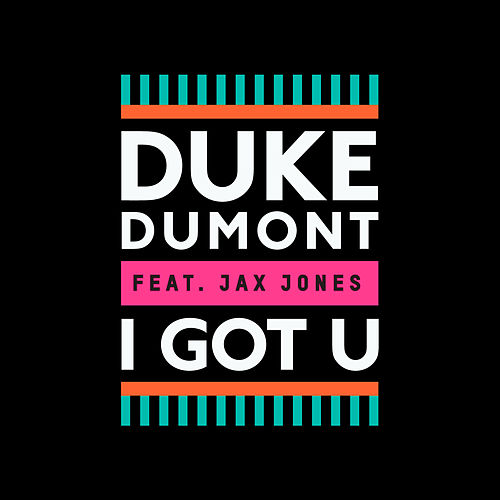 I Got U by Duke Dumont