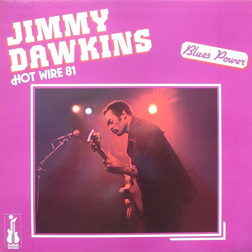 Hot Wire 81 (Blues Power) de Jimmy Dawkins