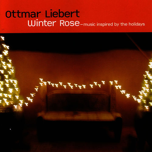 Winter Rose de Ottmar Liebert