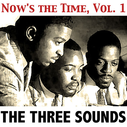 Now's the Time, Vol. 1 by The Three Sounds