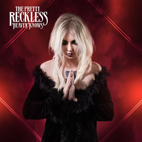 Heaven Knows by The Pretty Reckless