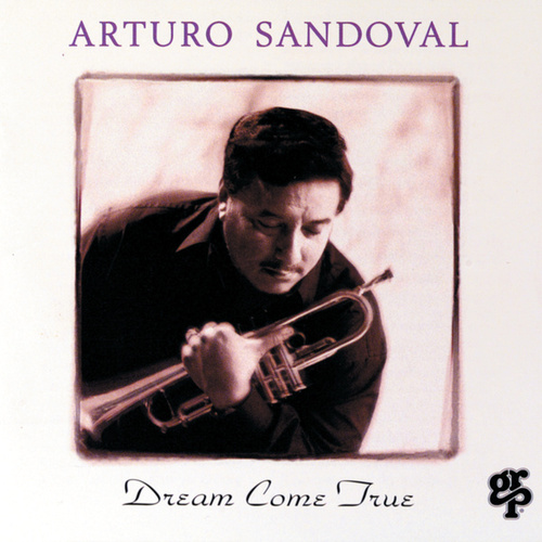 Dream Come True de Arturo Sandoval
