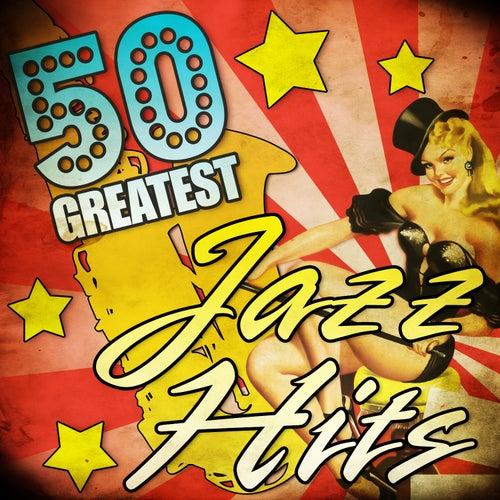 50 Greatest Jazz Hits von Various Artists