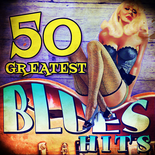 50 Greatest Blues Hits de Various Artists