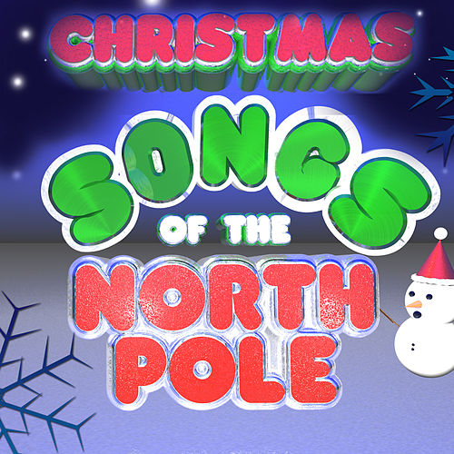 Christmas Songs of the North Pole von Various Artists
