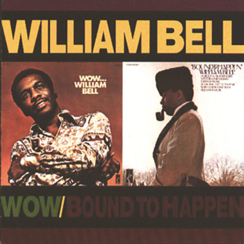 Wow.../Bound To Happen by William Bell