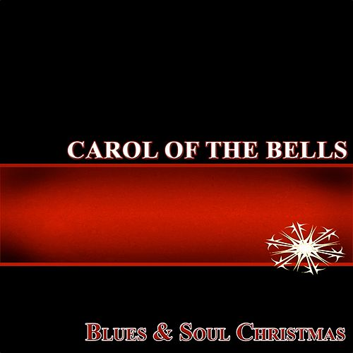 Carol of the Bells (Blues & Soul Christmas) by Various Artists