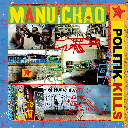 Politik Kills by Manu Chao