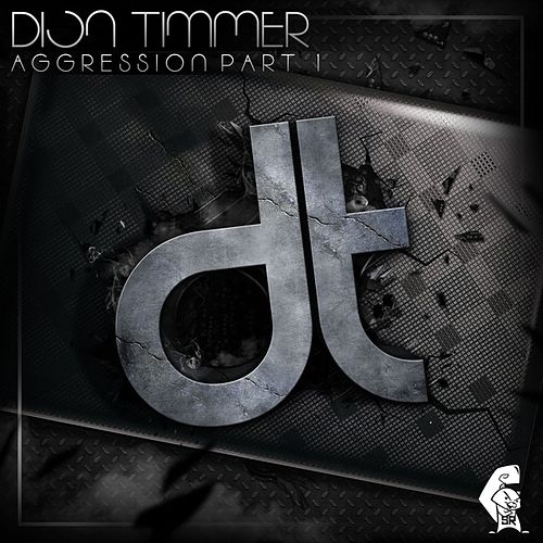 Aggression Part 1 by Dion Timmer
