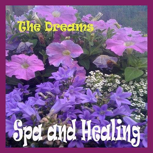 Spa and Healing by The Dreams