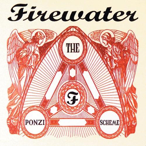 The Ponzi Scheme by Firewater
