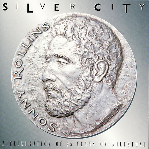 Silver City: A Celebration Of 25 Years On... by Sonny Rollins