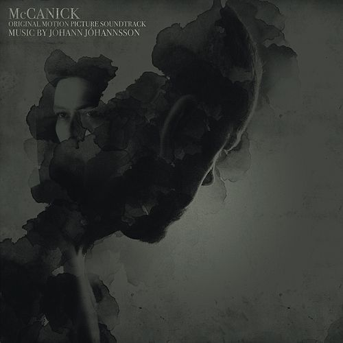 McCanick (Josh C. Waller's Original Motion Picture Soundtrack) de Johann Johannsson