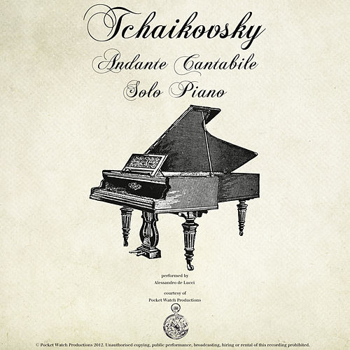 Tchaikovsky: String Quartet No.1 in D Major, Op. 11, II. Andante Cantabile (Arranged for Solo Piano) de Alessandro de Lucci