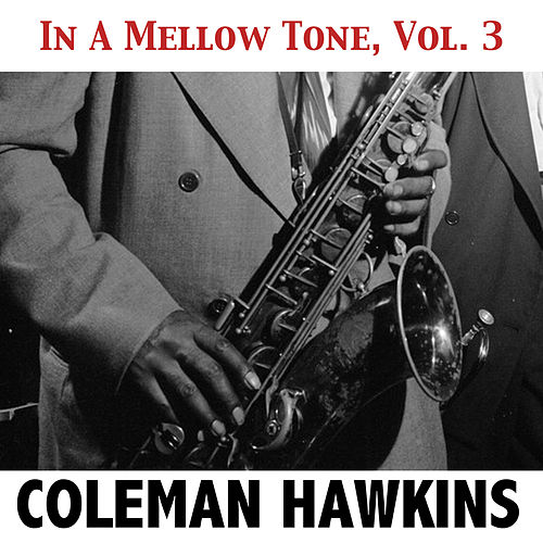In a Mellow Tone, Vol. 3 de Coleman Hawkins
