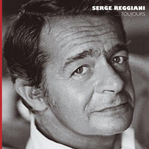 Serge Reggiani...Toujours by Serge Reggiani