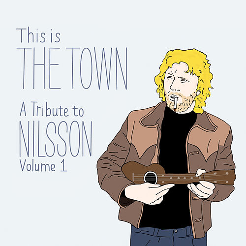 This Is the Town: A Tribute to Nilsson (Volume 1) de Various Artists