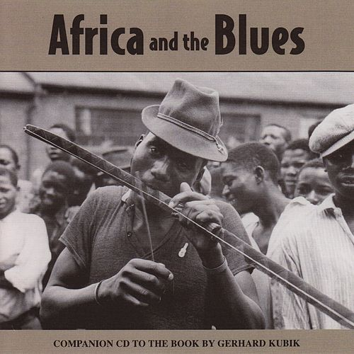 Africa and the Blues (Connections and Reconnections) by Various Artists
