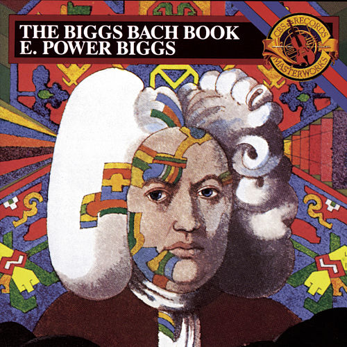 The Biggs Bach Book by E. Power Biggs