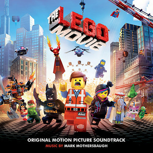 The Lego Movie (Original Motion Picture Soundtrack) by Various Artists
