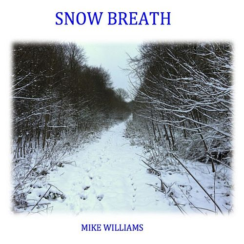 Snow Breath von Mike Williams