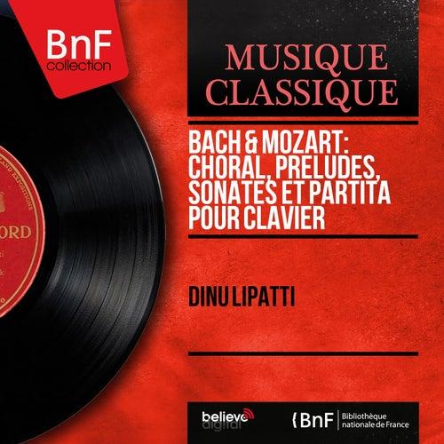Bach & Mozart: Choral, préludes, sonates et partita pour clavier (Mono Version) by Dinu Lipatti