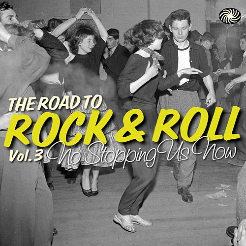 The Road to Rock & Roll Vol. 3: No Stopping Us Now de Various Artists