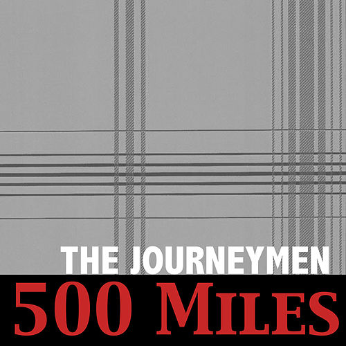 500 Miles by Journeymen