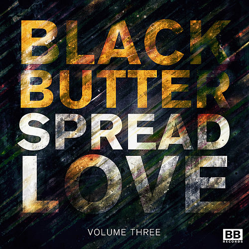 Black Butter - Spread Love Vol.3 de Various Artists