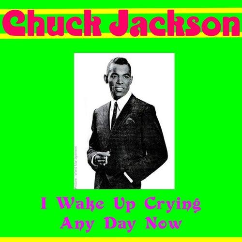 I Wake up Crying de Chuck Jackson