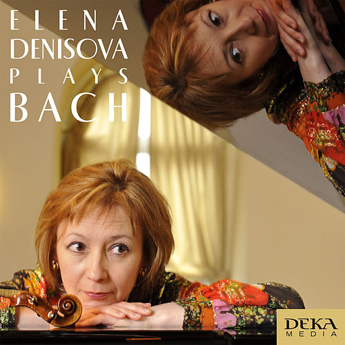 Partitia for Violin Solo, in D Minor, BWV 1004 by Elena Denisova