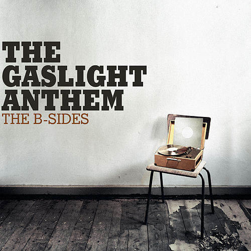 The B-Sides von The Gaslight Anthem