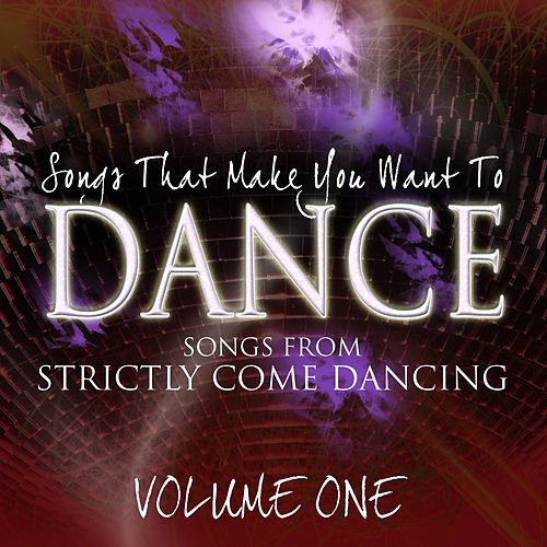Songs That Make You Want To Dance - Songs From Strictly Come Dancing, Vol. 1 von Various Artists