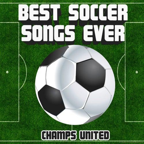 Best Soccer Songs Ever de Champs United