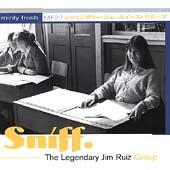Sniff by The Legendary Jim Ruiz Group