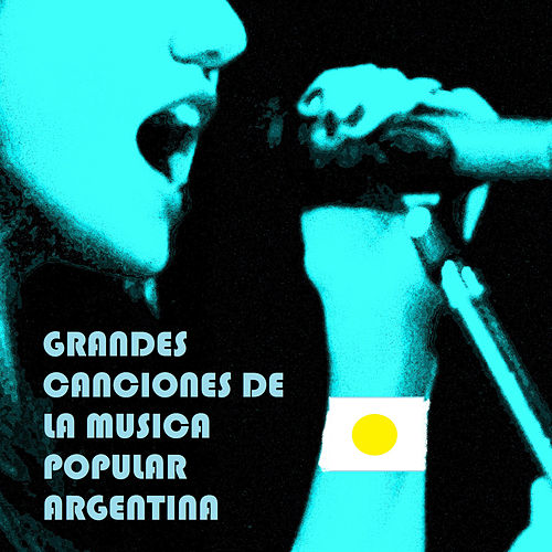 Grandes Canciones de la Musica Popular Argentina de Various Artists