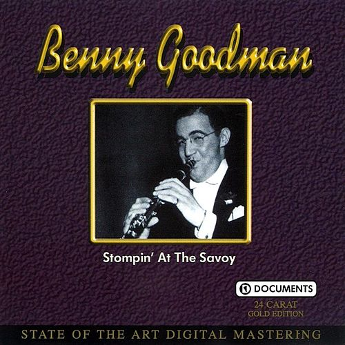 Stompin' At the Savoy by Benny Goodman