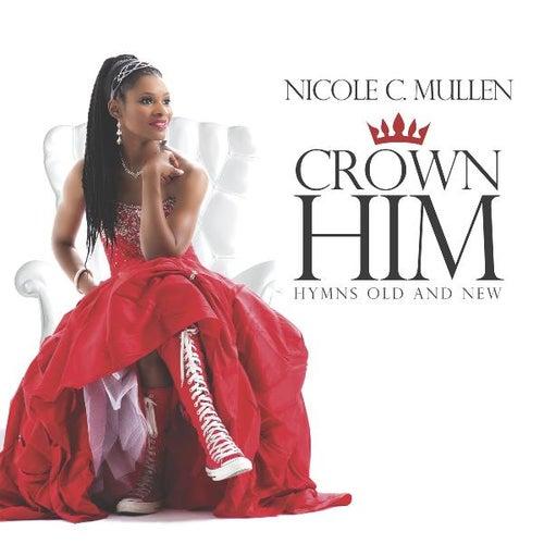 Crown Him: Hymns Old and New de Nicole C. Mullen