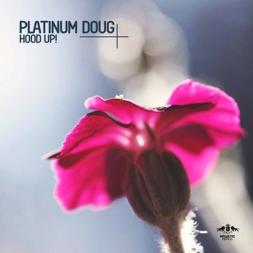 Hood Up! von Platinum Doug