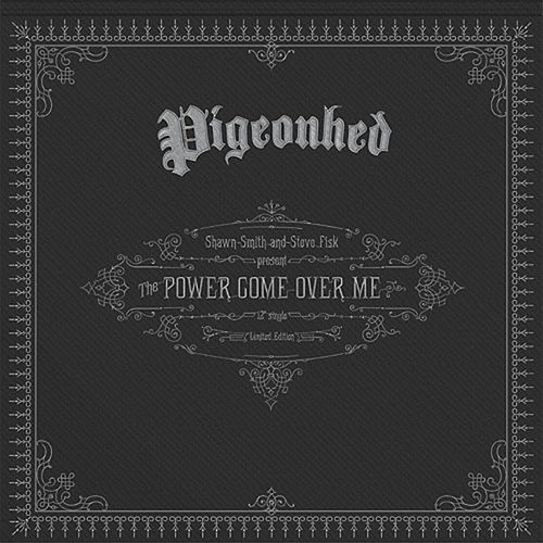 The Power Come over Me - Single by Pigeonhed